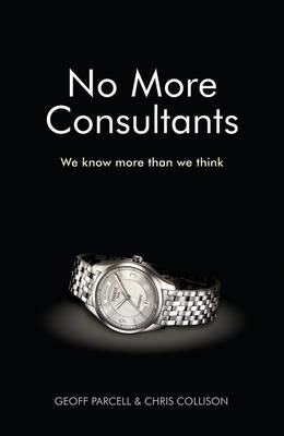 No More Consultants: We Know More Than We Think (Hardback)