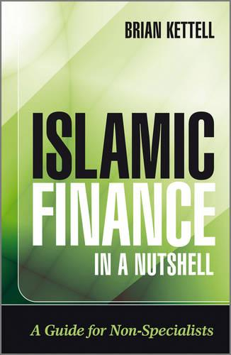 Islamic Finance in a Nutshell: A Guide for Non-Specialists - Wiley Finance Series (Paperback)