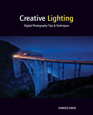 Creative Lighting: Digital Photography Tips and Techniques (Paperback)