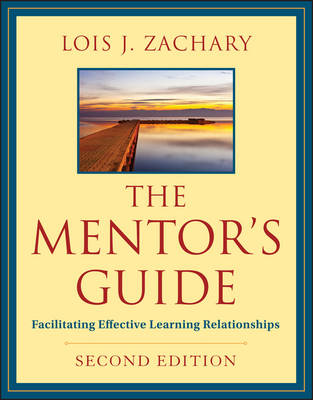 The Mentor's Guide: Facilitating Effective Learning Relationships (Paperback)
