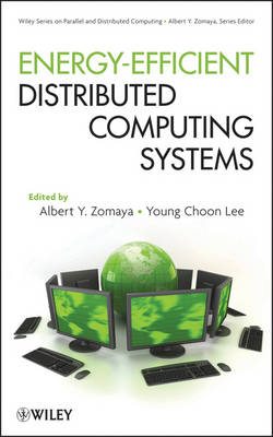 Energy Efficient Distributed Computing Systems - Wiley Series on Parallel and Distributed Computing (Hardback)