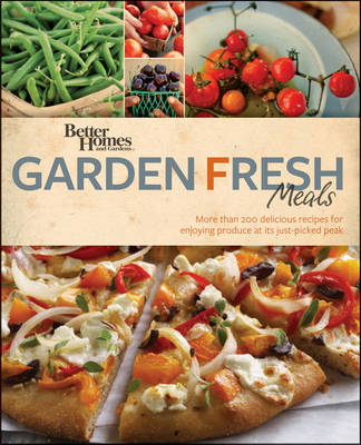 Better Homes & Gardens Garden Fresh Meals (Paperback)