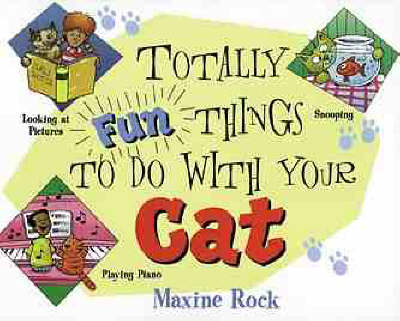 Totally Fun Things to Do with Your Cat - Play with Your Pet S. (Paperback)