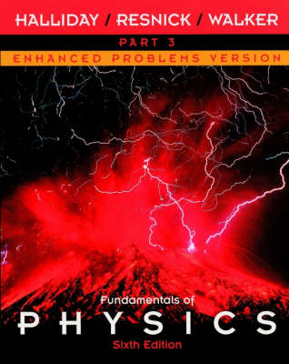 Fundamentals of Physics: Enhanced Problems Version Pt. 3, Chapters 22-33 (Paperback)