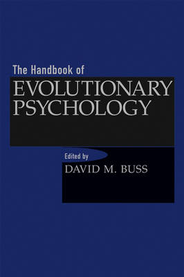 The Handbook of Evolutionary Psychology (Hardback)