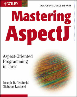 Mastering AspectJ: Aspect-oriented Programming in Java (Paperback)