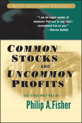 Common Stocks and Uncommon Profits and Other Writings – Wiley Investment Classics