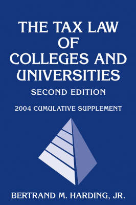 The Tax Law of Colleges and Universities: 2004 Cumulative Supplement (Paperback)