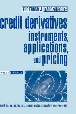 Credit Derivatives: Instruments, Applications, and Pricing - Frank J. Fabozzi Series (Hardback)