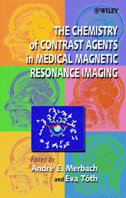 The Chemistry of Contrast Agents in Medical Magnetic Resonance Imaging (Hardback)