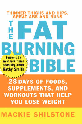 The Fat-Burning Bible: 28 Days to Thinner Thighs and Hips and Great Abs and Glutes (Hardback)