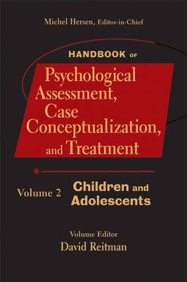 Handbook of Psychological Assessment, Case Conceptualization, and Treatment: Children and Adolescents v. 2 (Hardback)