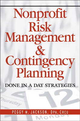 Nonprofit Risk Management and Contingency Planning: Done in a Day Strategies (Hardback)