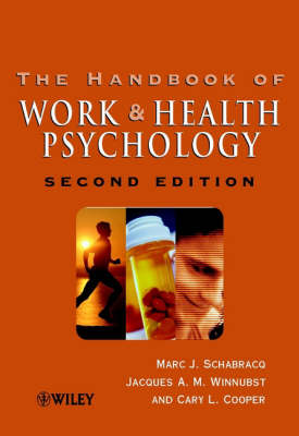 The Handbook of Work and Health Psychology (Hardback)