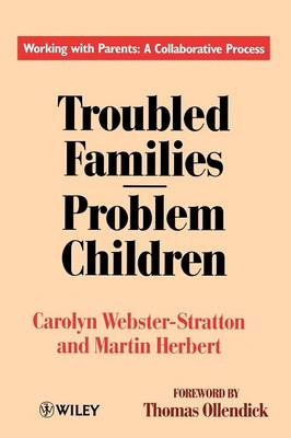 Troubled Families: Problem Children: Working with Parents: a Collaborative Process (Paperback)