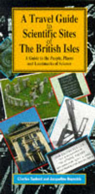 A Travel Guide to Scientific Sites of the British Isles: A Guide to the People, Places and Landmarks of Science (Paperback)