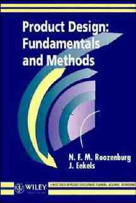 Product Design, Fundamentals and Methods - Wiley Series in Product Development: Planning, Designing, Engineering (Paperback)