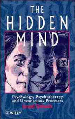 The Hidden Mind: Psychology, Psychotherapy and Unconscious Processes (Hardback)