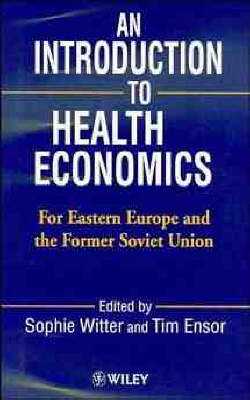 An Introduction to Health Economics: For Eastern Europe and the Former Soviet Union (Paperback)