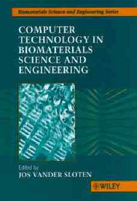 Computer Technology in Biomaterials Science and Engineering - Biomaterials Science & Engineering S. (Hardback)