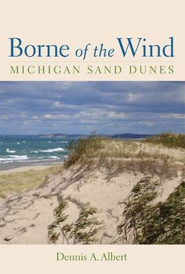 Borne of the Wind: Michigan Sand Dunes (Paperback)