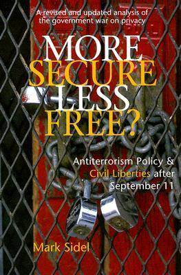More Secure, Less Free?: Antiterrorism Policy and Civil Liberties After September 11 (Paperback)