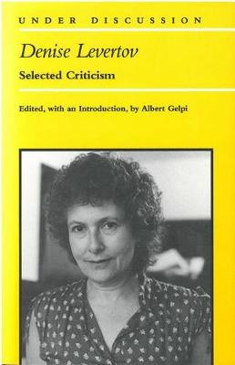 Denise Levertov: Selected Criticism - Under Discussion (Paperback)