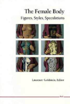 The Female Body: Figures, Styles, Speculations (Paperback)