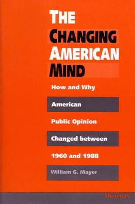The Changing American Mind: How and Why American Public Opinion Changed Between 1960 and 1988 (Paperback)