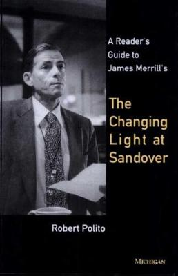 "A Reader's Guide to James Merrill's ""Changing Light at Sandover"" (Paperback)"