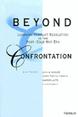 Beyond Confrontation: Learning Conflict Resolution in the Post-Cold War Era (Paperback)