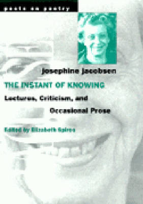 The Instant of Knowing: Lectures, Criticism and Occasional Prose - Poets on Poetry (Paperback)