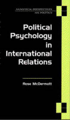Political Psychology in International Relations - Analytical Perspectives on Politics S. (Paperback)