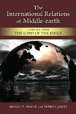 The International Relations of Middle-Earth: Learning from the Lord of the Rings (Hardback)