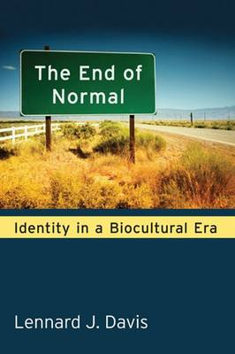 The End of Normal: Identity in a Biocultural Era (Hardback)