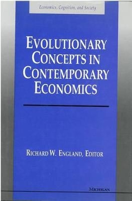 Evolutionary Concepts in Contemporary Economics - Economics, Cognition & Society (Hardback)