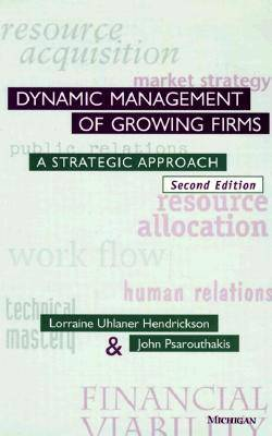 The Dynamic Management of Growing Firms: A Strategic Approach (Hardback)