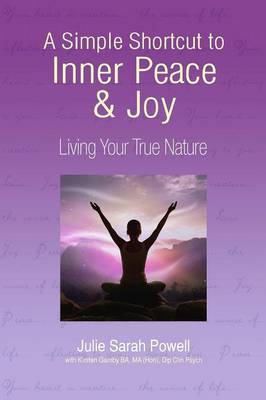 A Simple Shortcut to Inner Peace & Joy: Living Your True Nature (Paperback)