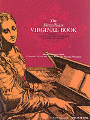 The Fitzwilliam Virginal Book: Volume 1 (Paperback)
