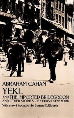 Yekl and Other Stories of the New York Ghetto (Paperback)