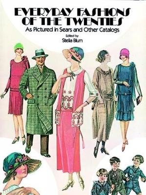 Everyday Fashions of the 20's: As Pictured in Sears and Other Catalogs - Dover Fashion and Costumes (Paperback)