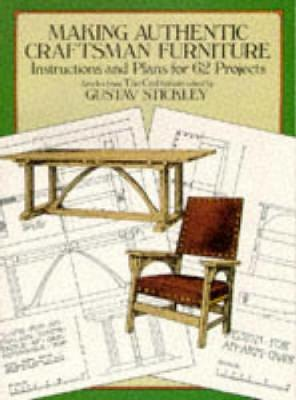 Making Authentic Craftsman Furniture: Instructions and Plans for 62 Projects - Dover Woodworking (Paperback)