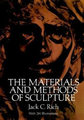 The Materials and Methods of Sculpture - Dover Art Instruction (Paperback)
