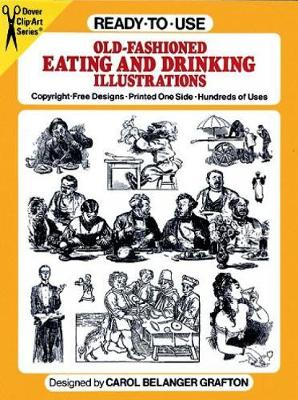 Ready to Use Old Fashioned Eating and Drinking Illustrations - Dover Clip Art Ready-to-Use (Paperback)