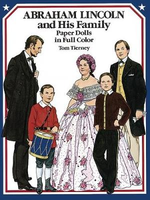 Abraham Lincoln and His Family Paper Dolls in Full Color - Dover President Paper Dolls (Paperback)