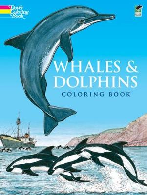 Whales and Dolphins: Coloring Book - Dover Nature Coloring Book (Paperback)