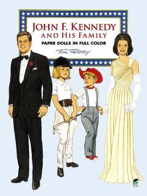John F. Kennedy and His Family Paper Dolls in Full Color - Dover President Paper Dolls (Paperback)