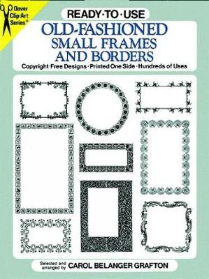 Ready-to-Use Old-Fashioned Small Frames and Borders: Copyright-Free Designs, Printed One Side, Hundreds of Uses - Dover Clip Art Ready-to-Use (Paperback)