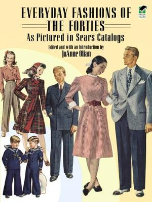 Everyday Fashions of the Forties: As Pictured in Sears Catalogs - Dover Fashion and Costumes (Paperback)