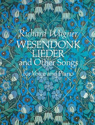 Wesendonk Lieder and Other Songs: For Voice and Piano (Paperback)
